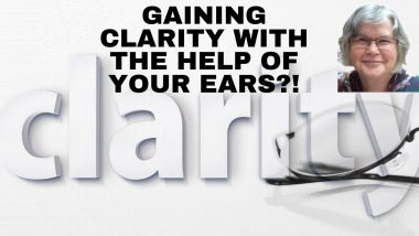 clarity with your ears