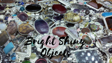bright shiny objects