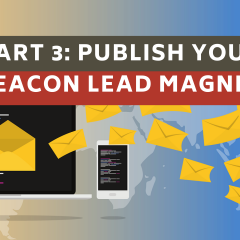 part 3-publish your beacon lead magnet