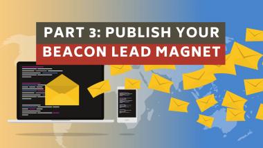 part 3-publish your beacon lead magnet